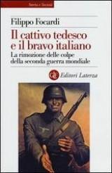 Il cattivo tedesco e il bravo italiano. La rimozione delle colpe nella seconda guerra mondiale Book Cover