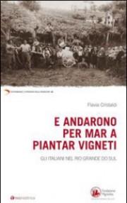 E andarono per mar a piantar vigneti. Gli italiani nel Rio Grande do Sul. Book Cover