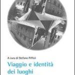 Viaggi e identità dei luoghi. Immagini della Tuscia. A cura di Stefano Pifferi.