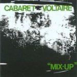 Mix Up dei cabaret Voltaire. Un disco da non perdere