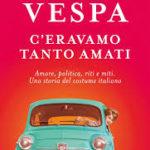 C'eravamo tanto amati di Bruno Vespa
