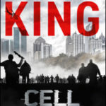 Cell di Stephen King. Non chiamatelo libro di fantascienza
