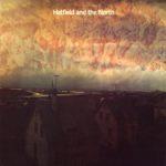 Hatfield and the North. Un suono che plana senza nulla di prevedibile