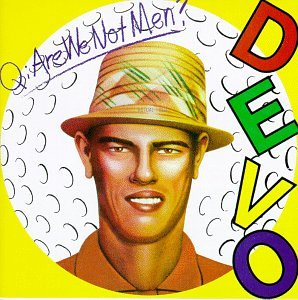 Q: Are we not men? A: We are DEVO Book Cover