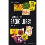 Thierry Lefebvre, La Bataille des radios libres 1977-1981, Nouveau Monde Editions, Paris 2008