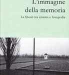 Maurizio G. De Bonis. L'immagine della memoria – La Shoah tra cinema e fotografia