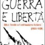 Carlo Verri. Guerra e libertà – Silvio Trentin e l'antifascismo italiano (1936 – 1939)