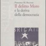 Francesco Maria Biscione, Il delitto Moro e la deriva della democrazia
