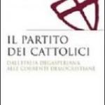 Vera Capperucci, Il Partito dei cattolici. Dall'Italia degasperiana alle correnti democristiane