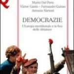 Mario Del Pero, Victor Gavìn – Fernando Guirao, Antonio Varsori, Democrazie. L'Europa meridionale e la fine delle dittature