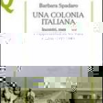 Barbara Spadaro, Una colonia italiana.