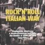 Marilisa Merolla, Rock'n'roll Italian Way. Propaganda americana e modernizzazione nell'Italia che cambia al ritmo del rock 1954-1964