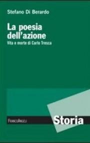 La poesia dell'azione. Vita e morte di Carlo Tresca Book Cover