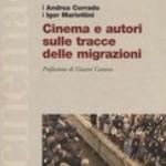 Andrea Corrado e Igor Mariottini, Cinema e autori sulle tracce delle migrazioni