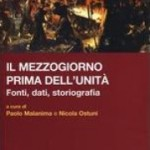 Il Mezzogiorno prima dell'Unità. Paolo Malanima e Nicola Ostuni, Soveria Mannelli
