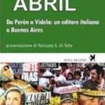Eugenia Scarzanella, Abril. Da Perón a Videla: un editore italiano a Buenos Aires