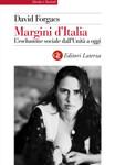 Margini d'Italia L'esclusione sociale dall'Unità a oggi di David Forgacs