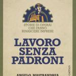 LAVORO SENZA PADRONI di Angelo Mastrandrea Baldini&Castoldi Editore