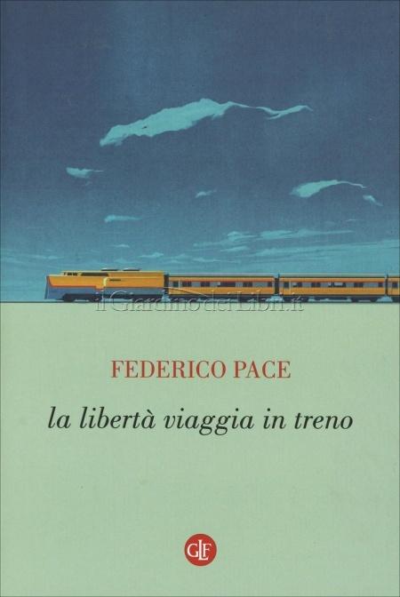 La libertà viaggia in treno Book Cover