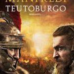 Teutoburgo: un'altra storia raccontata da Valerio Massimo Manfredi