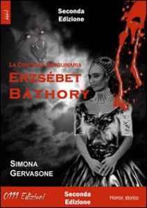 Erzsebet Bathory contessa sanguinaria Book Cover