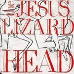 Head dei Jesus Lizard. Tanta sana furia