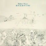 Rock Bottom di Robert Wyatt