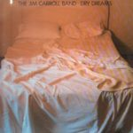 Dry Dreams The Jim Carroll Band