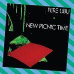 New picnic time dei Pere Ubu