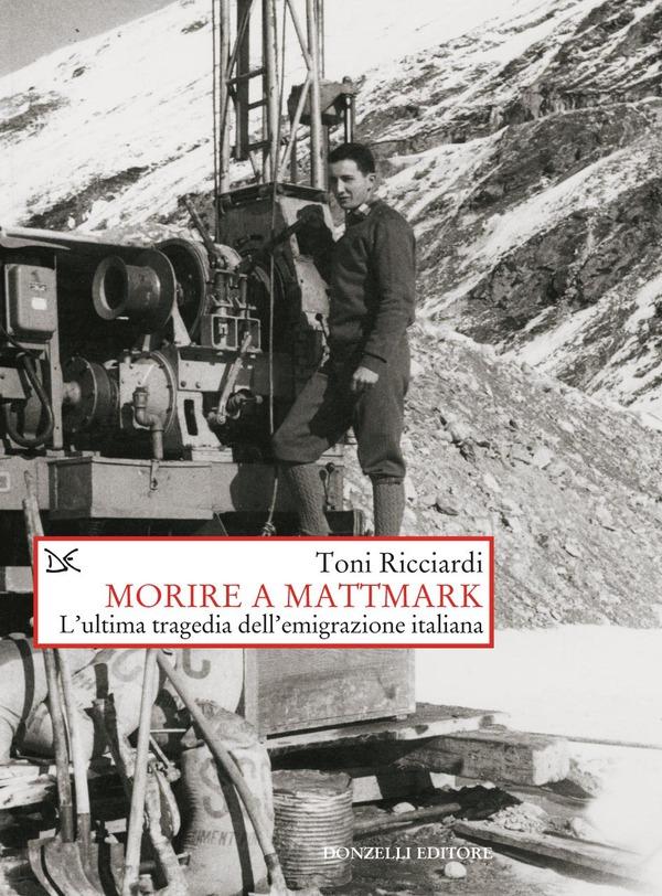 Morire a Mattmark. L'ultima tragedia dell'emigrazione italiana Book Cover