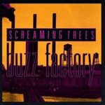 Buzz Factory degli Screaming Trees. Un pezzo di storia