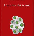 L'ordine del tempo di Carlo Rovelli. Chi ha detto che la fisica non è meravigliosa?