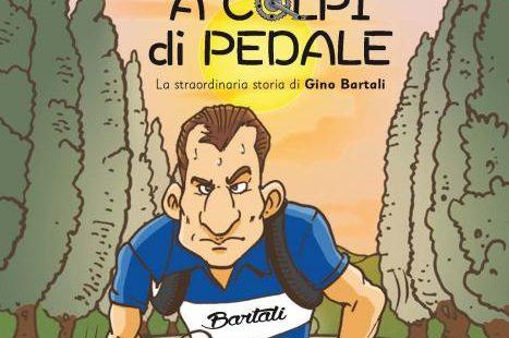 A colpi di pedale. La storia straordinaria di Gino Bartali.