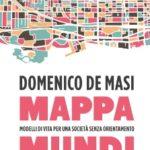 Mappa Mundi di Domenico De Masi. Modelli di vita per una società senza orientamento