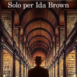 Solo per Ida Brown, di Ricardo Piglia. E la feroce critica alla società americana