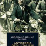 Antistoria degli italiani. Come un libro di vent'anni fa aiuta a capire l'Italia di oggi