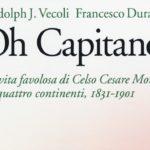Oh Capitano! La favolosa vita di Celso Cesare Moreno in quattro continenti, 1831-1901