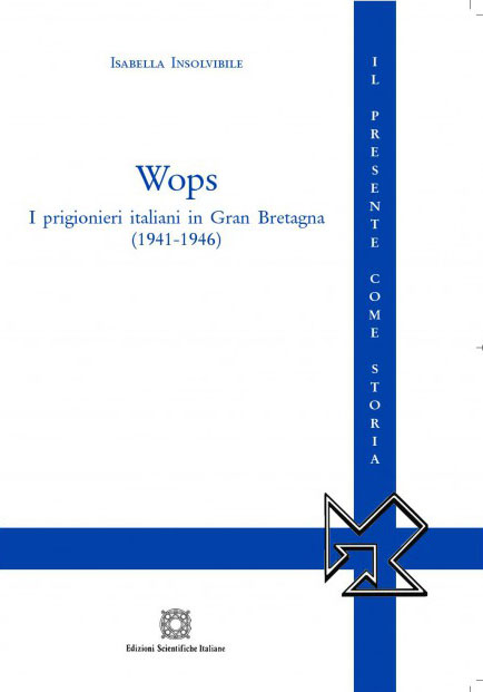 Wops. I prigionieri italiani in Gran Bretagna (1941-1946) Book Cover