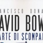 David Bowie. L'arte di scomparire. Un libro che è ben più di un'indagine giornalistica