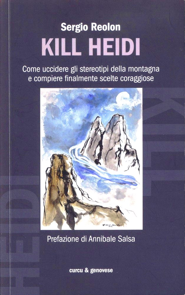 Kill Heidi. Come uccidere gli stereotipi della montagna e compiere finalmente scelte coraggiose Book Cover