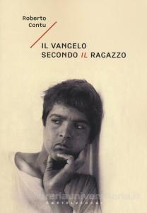 Il Vangelo secondo il ragazzo Book Cover