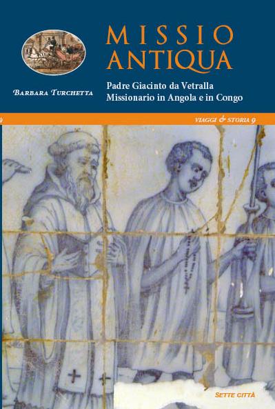Missio Antiqua. Padre Giacomo da Vetralla missionario in Angole e Congo Book Cover