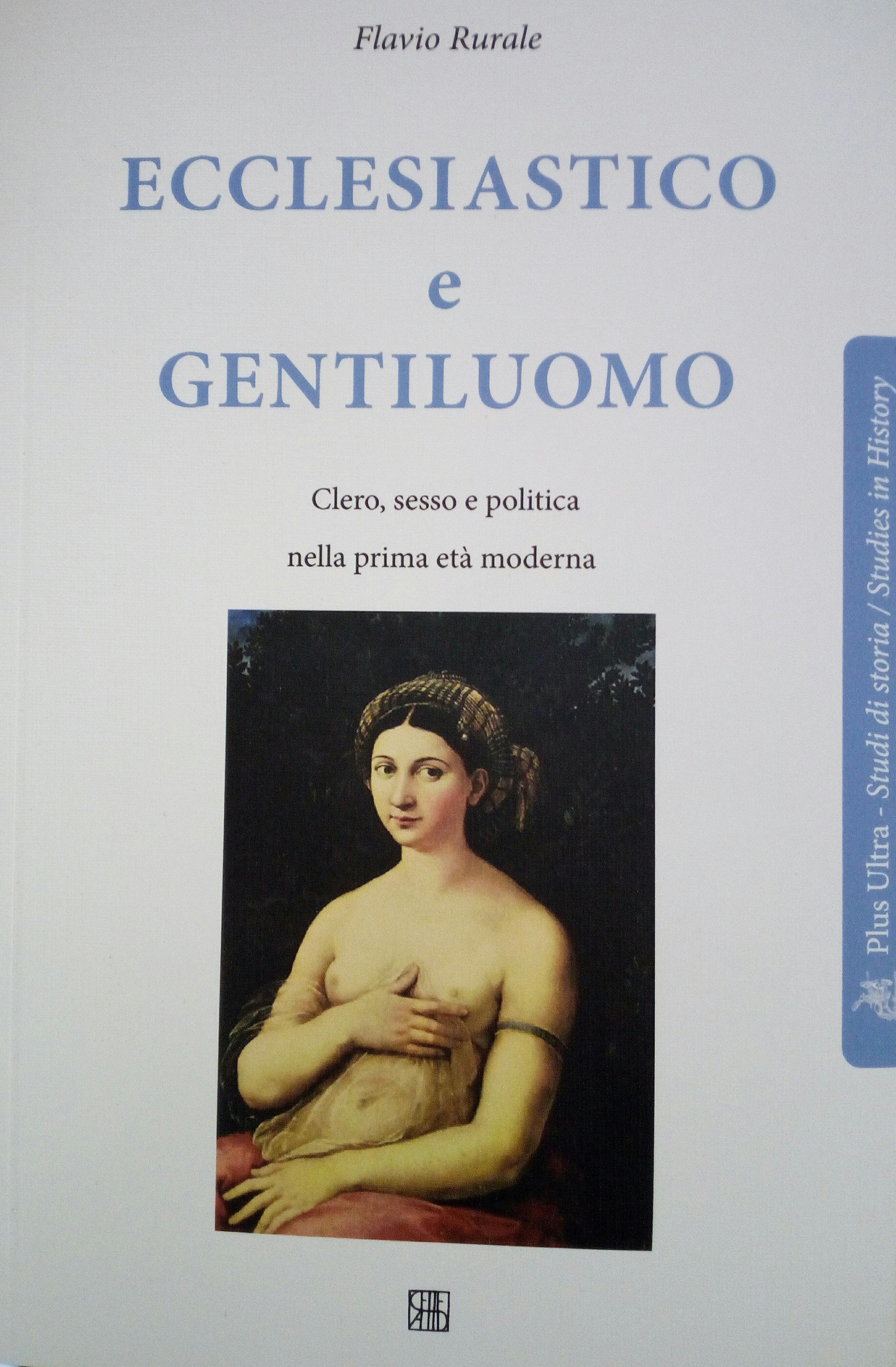 Ecclesiastico e gentiluomo. Clero, sesso e politica nella prima età moderna Book Cover