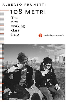 108 Metri. The new working class hero Book Cover