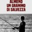 Almeno un grammo di salvezza Book Cover