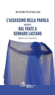 L'assassino della parola ovvero dal frate a Gennaro Lastano Book Cover
