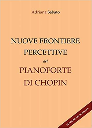 Nuove frontiere percettive nel pianoforte di Chopin Book Cover