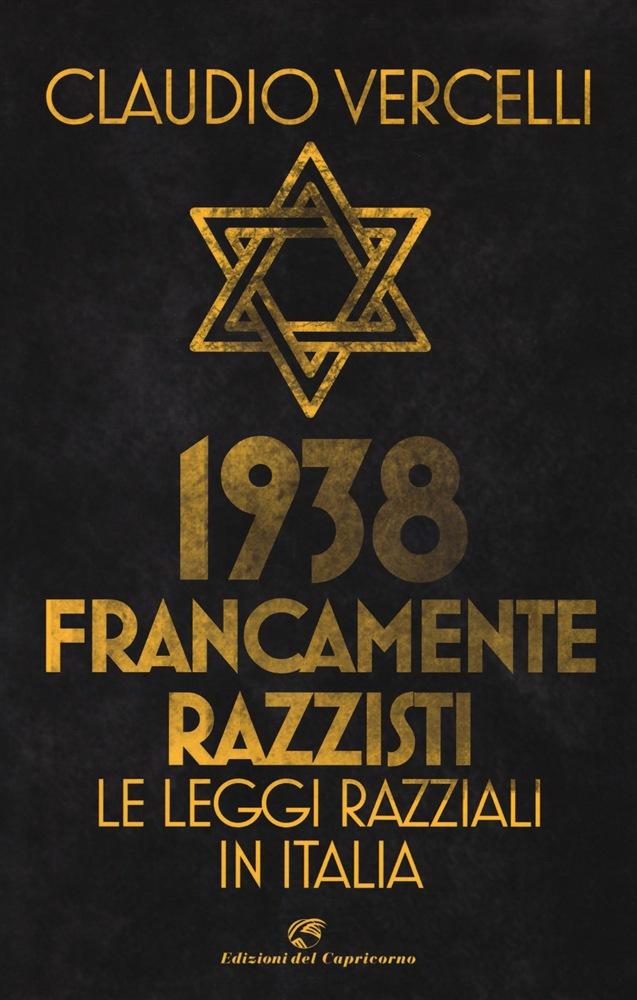 1938. Francamente razzisti. Le leggi razziali in Italia Book Cover