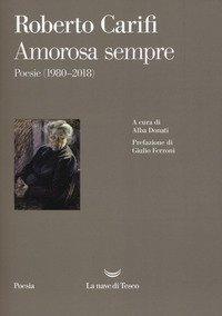 Amorosa sempre. Poesie (1980-2018) Book Cover