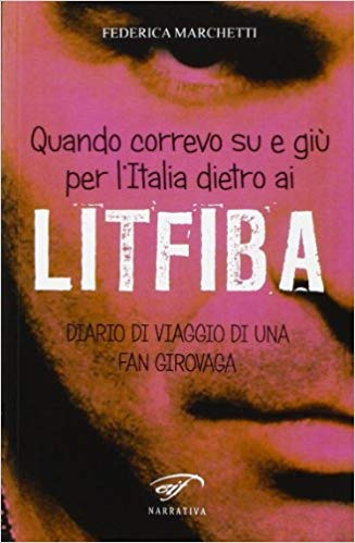 Quando correvo su e giù per l'Italia dietro ai Litfiba Book Cover